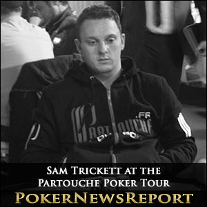 Sam Trickett Partouche Poker Tour