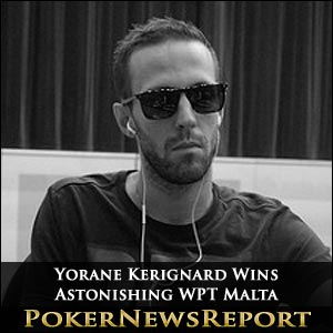 Yorane Kerignard Wins Astonishing WPT Malta