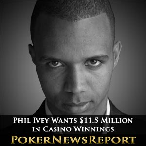 Phil Ivey Wants $11.5 Million in Casino Winnings