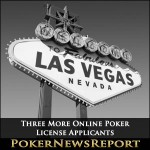 Nevada To Scrutinize Suitability Of Three More Internet Poker License Applicants