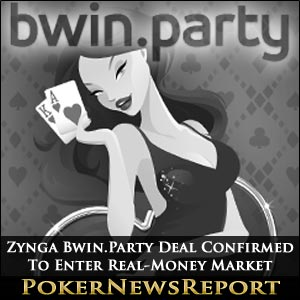 Zynga Bwin.Party Real Money Market Deal Confirmed