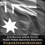 Australian Lower House Passes Poker Machine Measures