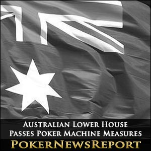 Australia Lower House Passes Poker Machine Measures