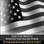 Election Results Positive for Online Poker