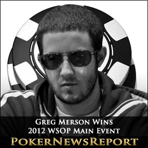 Greg Merson Wins 2012 WSOP Main Event