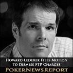 Howard Lederer Files Motion to Dismiss FTP Charges