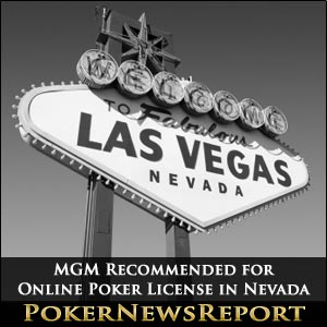 MGM Recommended for Online Poker License in Nevada