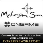 Ongame Network Signs Online Poker Deal with Mohegan Sun
