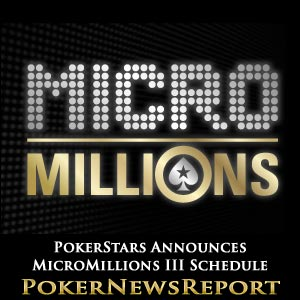 PokerStars Announces MicroMillions III Schedule
