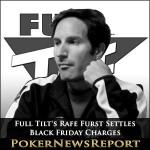 Full Tilt's Rafe Furst Settles Black Friday Charges