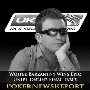Wojtek Barzantny Wins Epic UKIPT Online Final Table