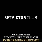 UK Player Wins BetVictor Club Poker League