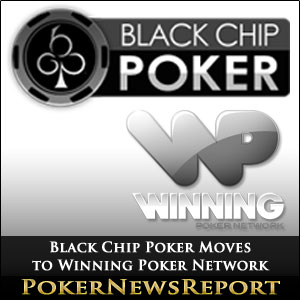 Black Chip Poker Moves to Winning Poker Network