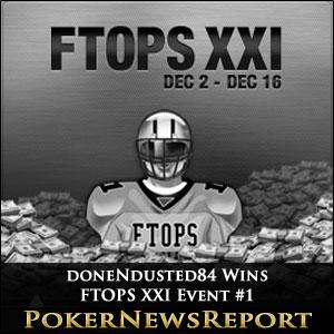 doneNdusted84 Wins FTOPS XXI Event #1