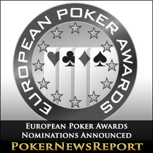 Nominations Announced for the European Poker Awards