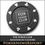 Fox Poker Club Announces Closure