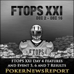 FTOPS XXI Day 4 Features and Event 5, 6 and 7 Results