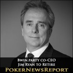 Jim Ryan to Retire, Bwin.party co-CEO