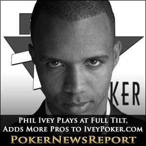 Phil Ivey Plays at Full Tilt, Adds More Pros to IveyPoker.com