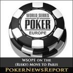 WSOPE on the (Risky) Move to Paris