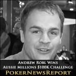 Robl Re-Entry Pays Dividends in Aussie Millions $100K Challenge