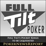 Full Tilt's Pocket Kings to be Liquidated