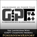 Van Landegham Wins GUKPT Champions Freeroll