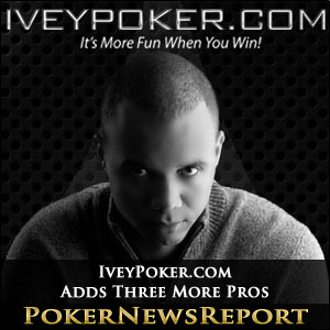 IveyPoker.com Adds Three More Pros