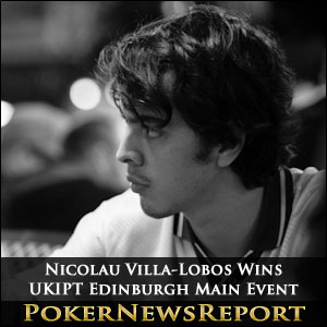 Nicolau Villa-Lobos Wins UKIPT Edinburgh Main Event