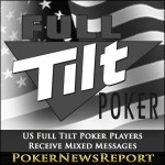 US Full Tilt Poker Players Receive Mixed Messages