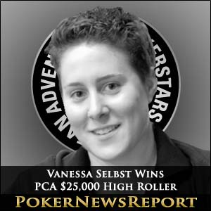 Vanessa Selbst Wins PCA $25,000 High Roller