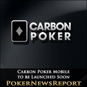 Carbon Poker Mobile to be Launched