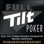 Full Tilt Poker Double Guarantee Proves Expensive