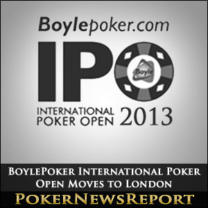 BoylePoker International Poker Open Moves to London