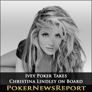 Ivey Poker Takes Christina Lindley on Board