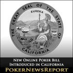 New Online Poker Bill Introduced in California