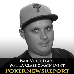 Paul Volpe Leads WPT LA Classic Main Event