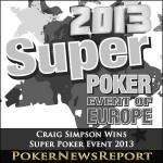 Craig Simpson Wins Super Poker Event 2013