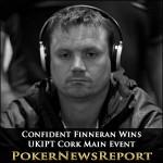 Confident Finneran Wins UKIPT Cork Main Event