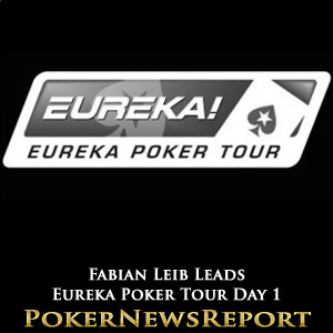 Fabian Leib Leads Eureka Poker Tour Day 1