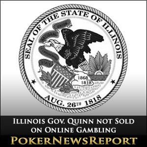 Illinois Gov. Quinn not Sold on Online Gambling