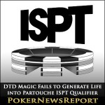 DTD Magic Fails to Generate Life into Partouche ISPT Qualifier