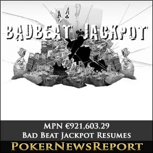 MPN €921,603.29 Bad Beat Jackpot Resumes