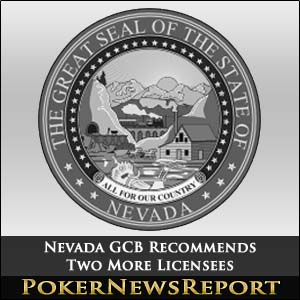 Nevada GCB Recommends Two More Licensees