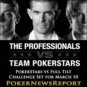 PokerStars vs Full Tilt Challenge Set for March 10