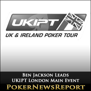 Ben Jackson Leads UKIPT Main Event