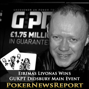 Eirimas Livonas Wins GUKPT Didsbury Main Event