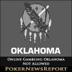 Online Gambling Not Allowed in Oklahoma