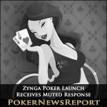 Zynga Poker Launch Receives Muted Response