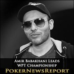 Babakhani Leads WPT Championship Towards the Money